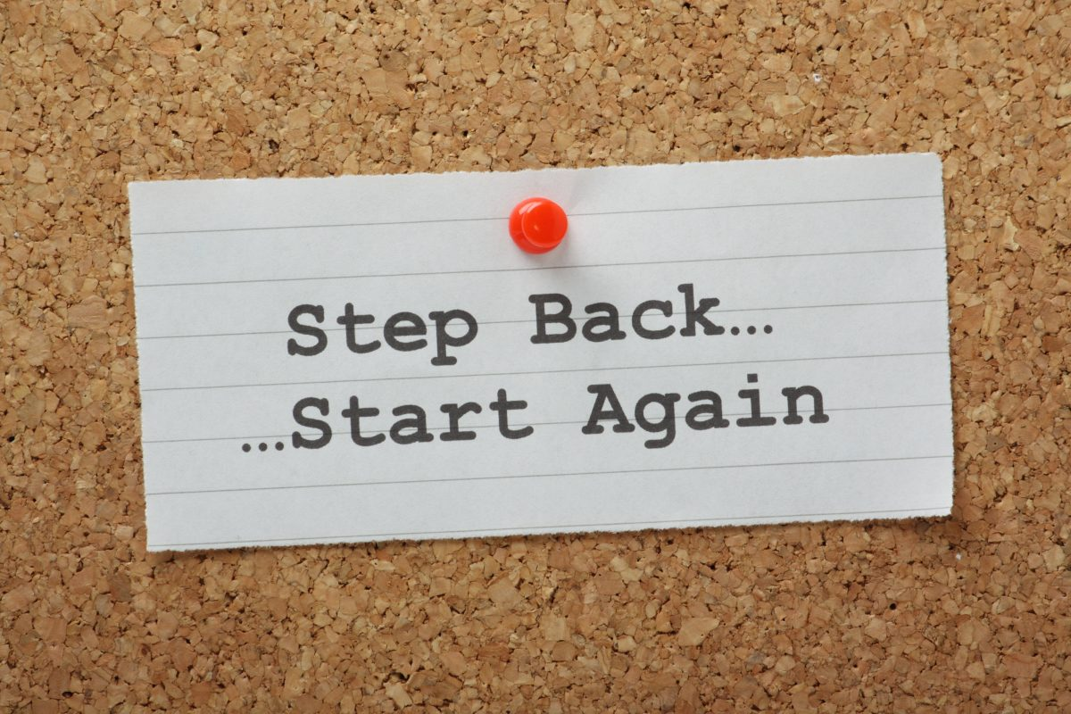 Step Back...Start Again